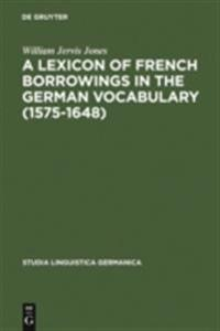 Lexicon of French Borrowings in the German Vocabulary (1575-1648)