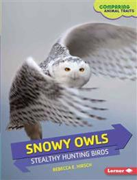 Snowy Owls: Stealthy Hunting Birds