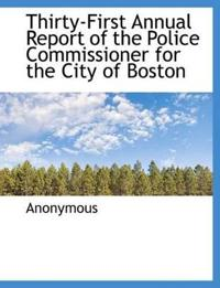 Thirty-First Annual Report of the Police Commissioner for the City of Boston