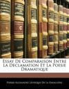 Essay De Comparaison Entre La Declamation Et La Poesie Dramatique