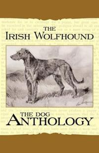 The Irish Wolfhound - a Dog Anthology