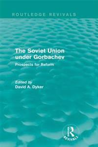 Soviet Union under Gorbachev (Routledge Revivals)