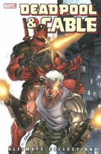 Deadpool & Cable Ultimate Collection 1