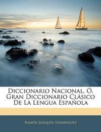 Diccionario Nacional, Ó, Gran Diccionario Clásico De La Lengua Española