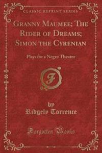 Granny Maumee; The Rider of Dreams; Simon the Cyrenian
