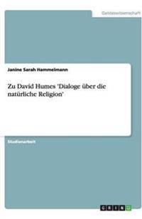 Zu David Humes 'Dialoge Uber Die Naturliche Religion'