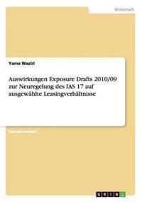 Auswirkungen Exposure Drafts 2010/09 Zur Neuregelung Des IAS 17 Auf Ausgewahlte Leasingverhaltnisse