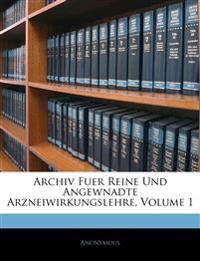 Archiv fuer reine und angewnadte Arzneiwirkungslehre,