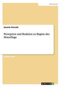 Perzeption Und Reaktion Zu Beginn Des Motorflugs