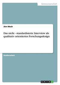 Das Nicht - Standardisierte Interview ALS Qualitativ Orientiertes Forschungsdesign