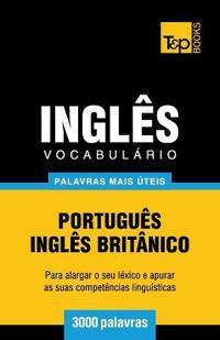 Vocabulario Portugues-Ingles Britanico - 3000 Palavras Mais Uteis