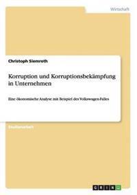 Korruption Und Korruptionsbekampfung in Unternehmen