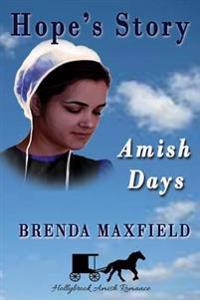Amish Days: Hope's Story: Amish Romance Boxed Set