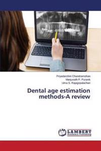 Dental Age Estimation Methods-A Review
