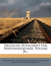 Deutsche Zeitschrift Fur Nervenheilkunde, Volume 26...