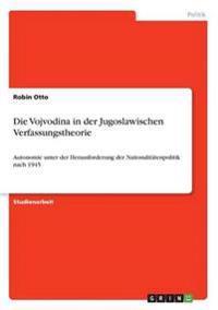Vojvodina in Der Jugoslawischen Verfassungstheorie
