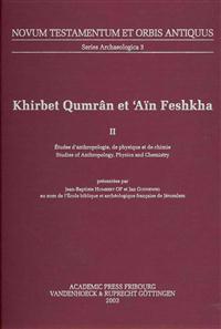 Khirbet Qumran et 'Ain Feshkha / The Excavations of Khirbet Qumran and Ain Feshka