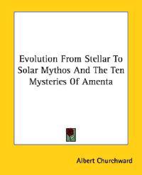 Evolution from Stellar to Solar Mythos and the Ten Mysteries of Amenta