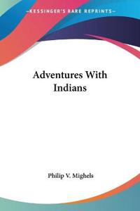 Adventures With Indians