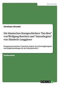 """Die Klassischen Kurzgeschichten """"Das Brot"""" Von Wolfgang Borchert Und """"Saisonbeginn"""" Von Elisabeth Langgasser"""