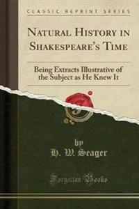 Natural History in Shakespeare's Time