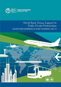 World Bank Group Support to Public-Private Partnerships