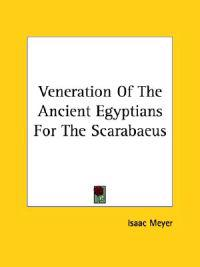 Veneration of the Ancient Egyptians for the Scarabaeus