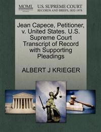 Jean Capece, Petitioner, V. United States. U.S. Supreme Court Transcript of Record with Supporting Pleadings