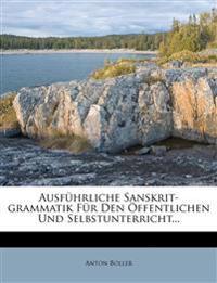 Ausführliche Sanskrit-grammatik Für Den Öffentlichen Und Selbstunterricht...