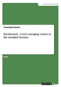 Kiezdeutsch - A new emerging variety of the standard German