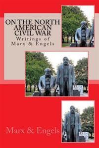 On the North American Civil War: Writings of Marx & Engels