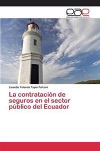 La Contratacion de Seguros En El Sector Publico del Ecuador