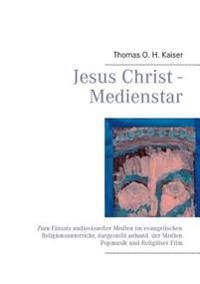 Jesus Christ - Medienstar