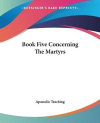 Book Five Concerning The Martyrs