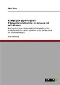 Padagogisch-Psychologische Interventionsmanahmen Im Umgang Mit Ads-Kindern