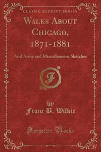Walks about Chicago, 1871-1881