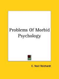 Problems of Morbid Psychology