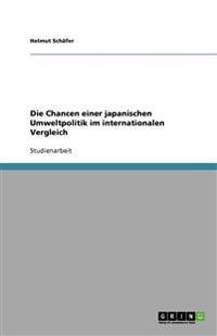 Die Chancen Einer Japanischen Umweltpolitik Im Internationalen Vergleich