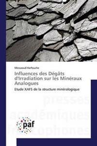 Influences Des Degats D'Irradiation Sur Les Mineraux Analogues