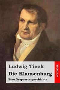 Die Klausenburg: Eine Gespenstergeschichte
