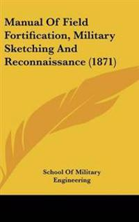 Manual of Field Fortification, Military Sketching and Reconnaissance