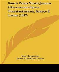 Sancti Patris Nostri Joannis Chrysostomi Opera Praestantissima, Graece E Latine