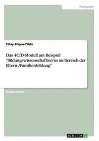 Das 4cid-Modell Am Beispiel -Bildungswissenschaflter/-In Im Bereich Der Eltern-/Familienbildung-