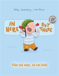In Here, Out There! Vao Tai Nay, Ra Tai Kia!: Children's Picture Book English-Vietnamese (Bilingual Edition/Dual Language)