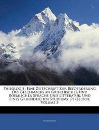 Philologie, Eine Zeitschrift zur Befoerderung des Geschmacks an griechischer und römischer Sprache Und Literatur, und eines Gründlichen Studiums derse