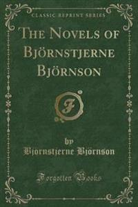 The Novels of Bjoernstjerne Bjoernson (Classic Reprint)