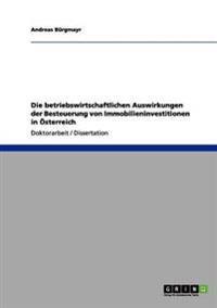 Die Betriebswirtschaftlichen Auswirkungen Der Besteuerung Von Immobilieninvestitionen in Osterreich
