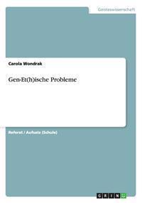 Gen-Et(h)Ische Probleme