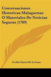 Conversaciones Historicas Malaguenas O Materiales De Noticias Seguras