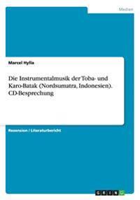 Die Instrumentalmusik Der Toba- Und Karo-Batak (Nordsumatra, Indonesien)
